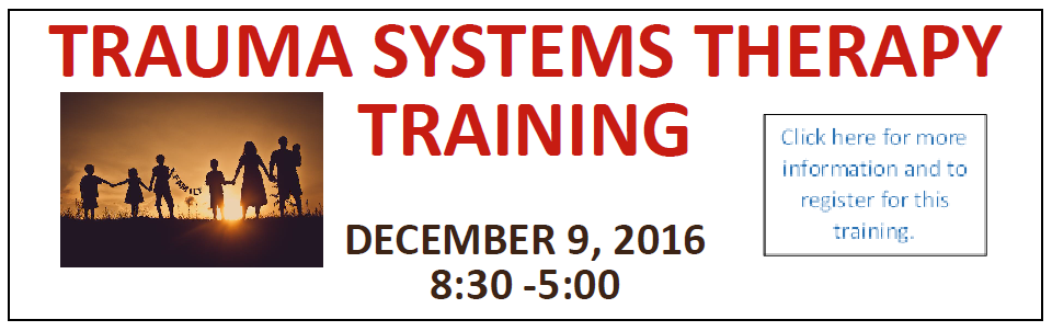 December 9, 2016 - Trauma Systems Therapy Training - Mental Health